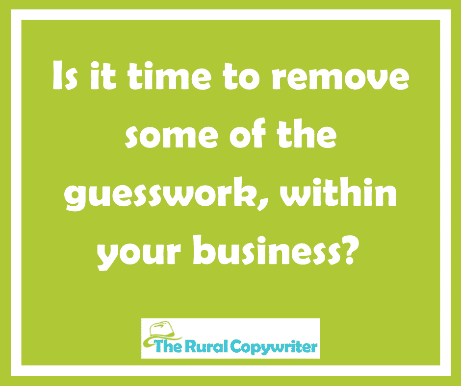 Remove Small Business Marketing Guesswork - The Rural Copywriter