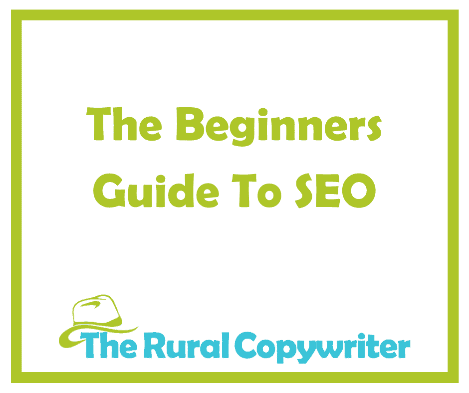 The Beginners Guide to SEO - The Rural Copywriter