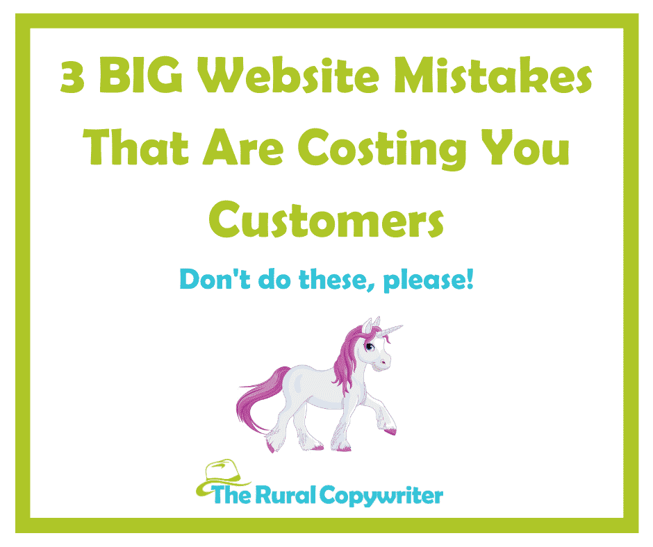 3 Big Website Mistakes - The Rural Copywriter